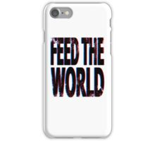 """Feed The World"" iPhone Case/Skin"