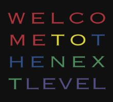 Welcome To The Next Level by youveseenthese
