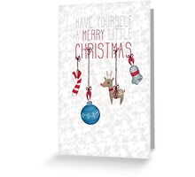 have yourself a MERRY little CHRISTMAS 01 Greeting Card
