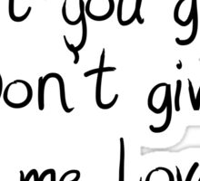 I won't give up, Let me love you! Sticker