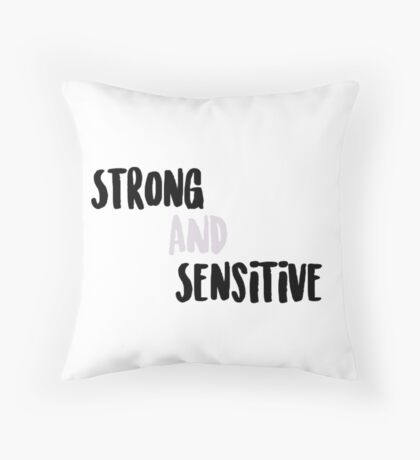 Strong & Sensitive Throw Pillow