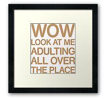 Funny Adulting Tshirt Framed Print