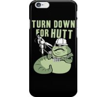 Turn Down For Hutt iPhone Case/Skin