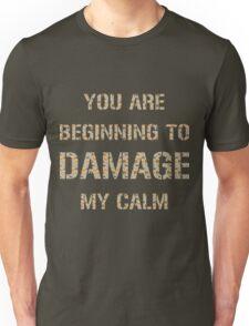 Don't Damage My Calm Unisex T-Shirt