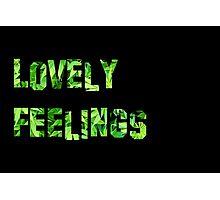 Lovely Feelings Photographic Print