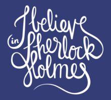 I Believe in Sherlock Holmes by nowaitwhat
