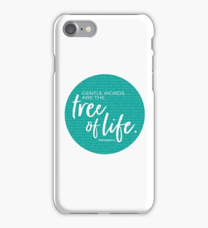Proverbs 15:4, Gentle words are the tree of life iPhone Case/Skin