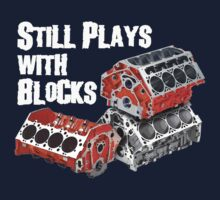 Still Plays With Blocks Kids Tee