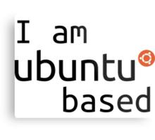 i am ubuntu based Metal Print