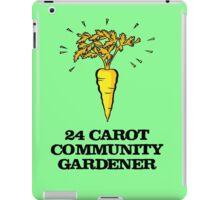 24 carot community gardener iPad Case/Skin