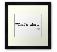 That's What She Said Quote Framed Print