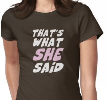 That's What She Said Quote Womens Fitted T-Shirt