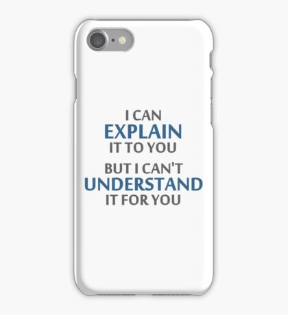 Engineer's Motto Can't Understand It For You iPhone Case/Skin