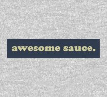 awesome sauce. by willieC