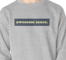 awesome sauce. Pullover