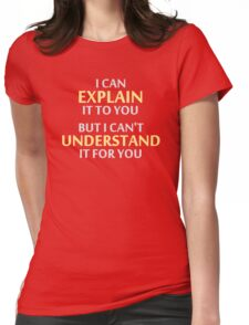 Engineer's Motto Can't Understand It For You Womens Fitted T-Shirt