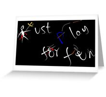 Just play for fun (b) Greeting Card