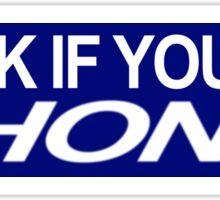 Honk if you HONK Bumper Sticker Sticker