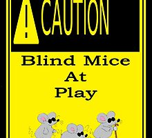 Blind Mice at Play by KpncoolDesigns