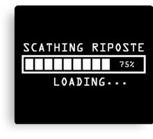 Sarcastic Comment Loading Scathing Riposte Canvas Print