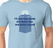 I'll Arrest Myself  Unisex T-Shirt