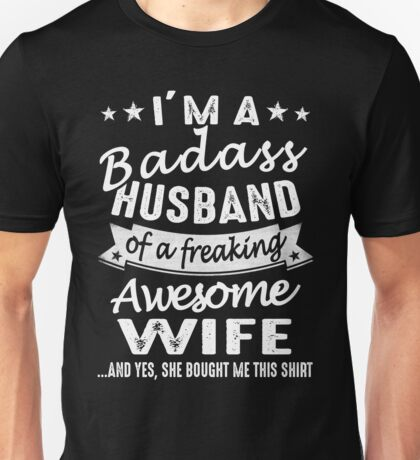 I'm A Badass Husband Of A Freaking Awesome Wife Unisex T-Shirt