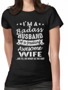 I'm A Badass Husband Of A Freaking Awesome Wife Womens Fitted T-Shirt
