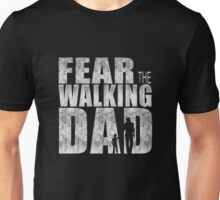 Fear The Walking Dad Cool TV Shower Fans Design Unisex T-Shirt
