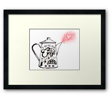 If You Like Your Coffee Hot... Framed Print