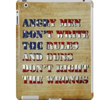 Angry Men Don't Write The Rules iPad Case/Skin