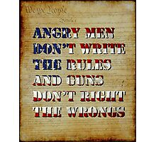 Angry Men Don't Write The Rules Photographic Print