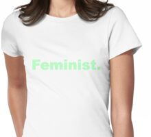 Feminist. Green Font Womens Fitted T-Shirt