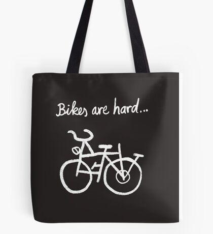 Bikes are hard... Tote Bag