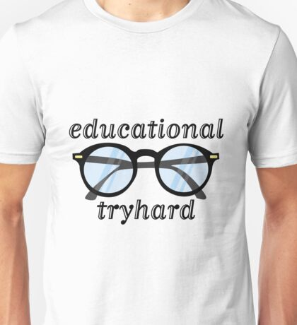 tfw you're an educational tryhard Unisex T-Shirt