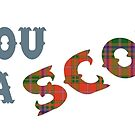 Have you hugged a Scot today? by Sarah  Mac