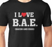 I Heart Love B.A.E. Bacon and Eggs - Funny Food  Unisex T-Shirt