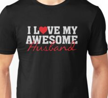 I heart love my awesome husband - proud spouse wife  Unisex T-Shirt