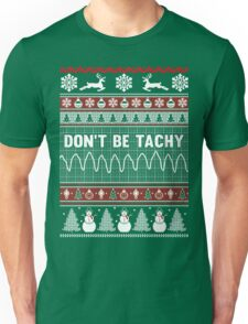 Don't Be Tachy - Nurse Ugly Christmas Sweater Unisex T-Shirt