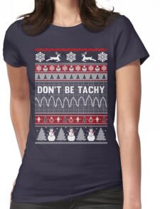 Don't Be Tachy - Nurse Ugly Christmas Sweater Womens Fitted T-Shirt