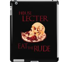 house lecter - eat the rude  iPad Case/Skin