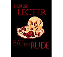 house lecter - eat the rude  Photographic Print