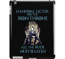 Hannibal Lecter for the Iron Throne  iPad Case/Skin