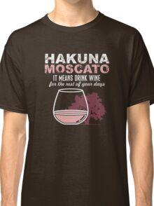 Hakuna Moscato Classic T-Shirt