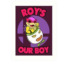 Roy's our boy! Art Print