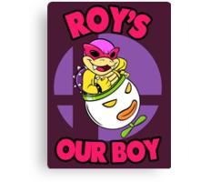 Roy's our boy! Canvas Print