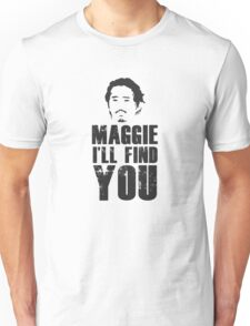 Glenn - Maggie, i'll find you Unisex T-Shirt