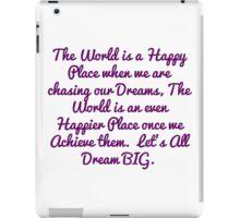 """Happy World"" Dream BIG Design iPad Case/Skin"