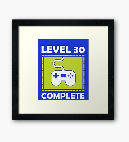 Level 30 Complete Funny Video Games 30th Birthday Framed Print