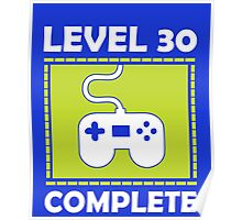 Level 30 Complete Funny Video Games 30th Birthday copy Poster