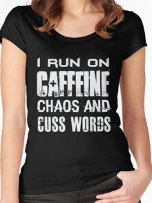 I Run On Caffeine Chaos And Cuss Words - Funny  Women's Fitted Scoop T-Shirt